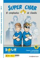 """El cómic """"Super Char – El cumpleaños de Claudia"""", primer título de la colección """"Tengo capacidad, tengo derechos"""", refleja situaciones donde..."""