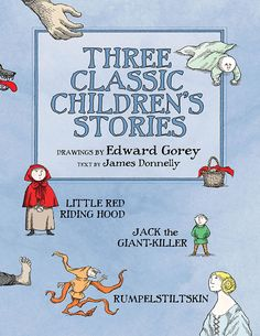 """""""[A] real treat, and worth a place in the kids' library, classroom and Gorey collection. It's new, elegant and refreshing—a great way to bring some of Gorey's lesser-known collaborations to the fore.""""—<em>Goreyography.com</em>  """"The stories—all well-known classics—are significantly updated. They are tongue-in-cheek [with] lots of easter-egg gems for the grownups and accessible giggles for kids."""""""
