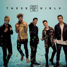 These Girls, a song by Why Don't We on Spotify