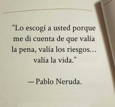 The Nicest Pictures: pablo neruda Poetry Quotes, Words Quotes, Me Quotes, Sayings, Qoutes, Love Phrases, Love Words, Quotes En Espanol, Pablo Neruda