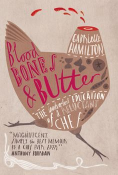 blood, bones & butter: the inadvertent education of a reluctant chef   gabrielle hamilton