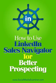 Improvements to Sales Navigator give marketers an edge in lead generation, business development, and brand awareness on LinkedIn.