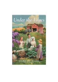 Alcott, Louisa May | Under the Lilacs