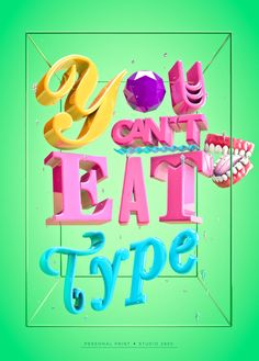 you can't eat type 3D typography