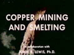 Copper Mining and Smelting - 1949 Educational Documentary - Ella73TV - YouTube
