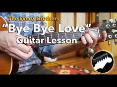 Bye Bye Love - Everly Brothers - Easy Guitar Songs Lesson - YouTube
