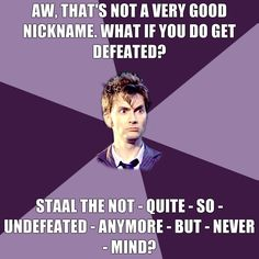 Probably my favorite Doctor Who line. So witty. So clever.