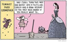 This made us smile : ) Ballgowns are great, but so are a fulfilling career and financial independence (which might let you buy your own gowns)! | Feminist Fairy Godmother cartoon