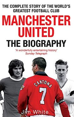 Manchester United: The Biography: The Complete Story of the World's Greatest Football Club by Jim White starting at . Manchester United: The Biography: The Complete Story of the World's Greatest Football Club has 0 available edition to buy at Alibris Jim White, Bobby Charlton, Most Popular Sports, Manchester United Football, Story Of The World, Man United, Book Photography, The World's Greatest, Biography