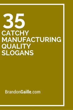 35 Catchy Manufacturing Quality Slogans