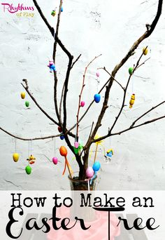 How to make an Easter tree -- a fun project to do with kids!