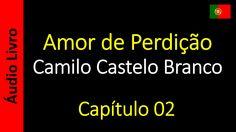 Camilo Castelo Branco - Amor de Perdição - Capítulo 02