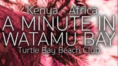 Kenya Africa, Turtle Bay, Travel Videos, Beach Club