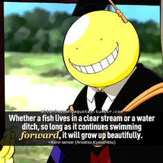 Quotes by Koro-sensei Anime Qoutes, Manga Quotes, Koro Sensei Quotes, Meaningful Quotes, Inspirational Quotes, Lagann Gurren, Karma Kun, Classroom Quotes, Fishing Life