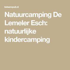 Natuurcamping De Lemeler Esch: natuurlijke kindercamping