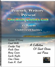 The Rain Cloud's Gift (The Peacock Writers Present To Benefit Children's Charities Book Great Books, My Books, All About Me Book, Rain Clouds, My Poetry, Self Publishing, Ebook Pdf, Short Stories, Childrens Books