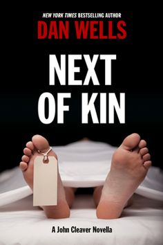 NEXT OF KIN (John Cleaver novella) by Dan Wells. Paranormal/Horror. Elijah Sexton was a god of the ancient world, but now he drives a hearse in a Midwest town, keeping his head down, avoiding the world as much as he can, drinking dead memories while his own mind drifts slowly toward oblivion. But when the memories he drains reveal the presence of another fallen god, Elijah is slowly drawn back into a war between humans and monsters—a war that threatens the woman he doesn't dare to love.