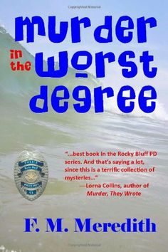Murder in the Worst Degree is the tenth book in F. Meredith's Rocky Bluff Police Department series. You can read an interview with the author here. I selected this title from Cheap Kindle Books. Summary Set in the fictional town of Rocky Bluf. Best Mysteries, Cozy Mysteries, Good Books, Books To Read, My Books, Page Turner, Mystery Thriller, Free Kindle Books, Book Lists