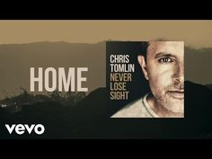 "Official Lyric Video for ""Home"" by Chris Tomlin !      LYRICS:   This world is not what it was meant to be   All this pain, all this ..."