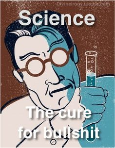 Medical Laboratory and Biomedical Science: Science - The Cure For Bullshit