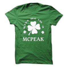 Kiss me I'm A MCPEAK St Patricks days T-Shirts, Hoodies, Sweatshirts, Tee Shirts (22$ ==► Shopping Now!)