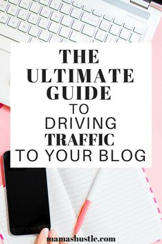 The Ultimate Guide to Getting Traffic to your Blog