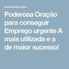 Poderosa Oração para conseguir Emprego urgente A mais utilizada e a de maior sucesso!