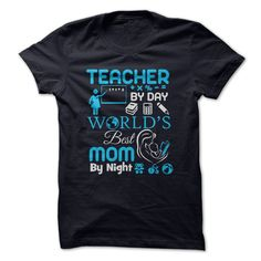 (Tshirt Design) Teacher by Day Worlds Best Mom by Night [Tshirt design] Hoodies Tee Shirts