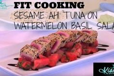 Fit Cooking Show: Sesame Crusted Ahi Tuna and Watermelon Basil Salad