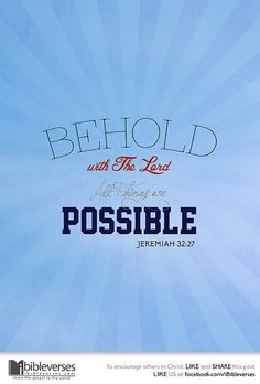 All things are possible ......