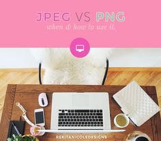 JPEG vs PNG: When and How to use it. — Rekita Nicole