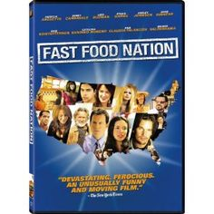 Fast Food Nation, not really a documentary.