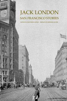 San Francisco Stories by Jack London | 16 Books To Read If You Love San Francisco