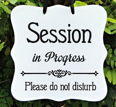 in session door sign maybe say please have a seat instead of do