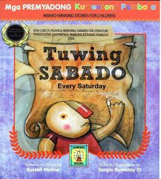 Tuwing Sabado Words by Russel Molina, Illustrations by Sergio Bumatay III (Lampara Books) Kids Story Books, Stories For Kids, Son Love, Love Can, Tagalog Words, Filipino Culture, Kids Around The World, Asian Kids, Chapter Books