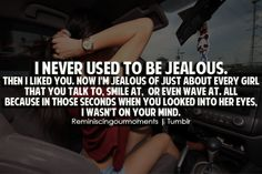 i do have a jealousy problem... to be honest....