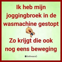Ik heb mijn joggingbroek The thought of sport is a process that emerges with the Best Quotes, Funny Quotes, One Liner, Sports Humor, Story Of My Life, Puns, Laughter, Funny Pictures, Jokes