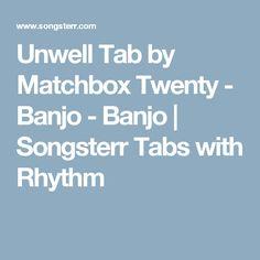 Unwell Tab by Matchbox Twenty - Banjo - Banjo | Songsterr Tabs with Rhythm