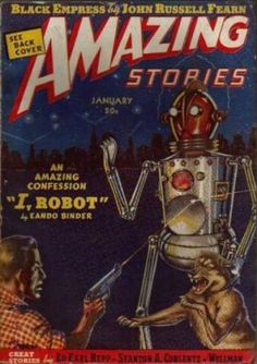 """""""I, Robot"""" is a science fiction short story by Eando Binder (nom de plume for Earl and Otto Binder), part of a series about a robot named Adam Link. It was published in the January 1939 issue of Amazing Stories. Science Fiction Magazines, Science Fiction Art, Pulp Fiction, Retro Robot, I Robot, Comic Book Covers, Comic Books, Classic Sci Fi Books, Pulp Magazine"""
