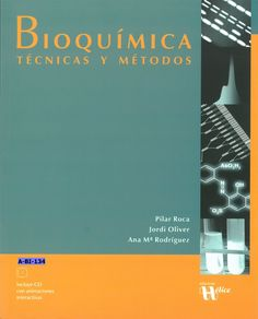 Bioquímica : técnicas y métodos / Pilar Roca, Jordi Oliver, Ana Mª Rodríguez