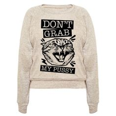 This feminist shirt is great for all trump haters who won't take misogynistic crap from anybody, like don't grab my pussy you creep, trump is a monster. This cat shirt is perfect for fans of anti trump shirts, feminist shirts, cat t shirts and political shirts.