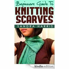 "(2 Book Bundle) ""Beginners Guide To Knitting Scarves"" & ""How To Knit Socks For Beginners"" (Knitting For Beginners)"