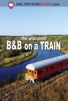 Travel | Wisconsin | B&B | Overnights | Getaways | Train Trips | Weekend Trips | Places To Stay
