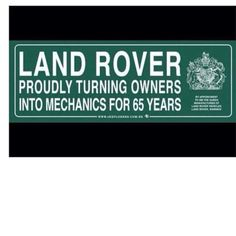 I love my land rovers but I can agree with this statement!