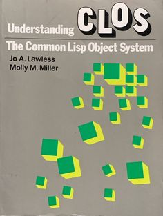 Understanding CLOS: The COMMON LISP OBJECT SYSTEM by Jo A Lawless Artificial Intelligence, Computer Science, Books, Livros, Livres, Book, Libri, Computer Technology, Libros