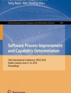 Software Process Improvement and Capability Determination: 16th International Conference SPICE 2016 Dublin Ireland June 9-10 2016 Proceedings free download by Paul M. Clarke Rory V. O'Connor Terry Rout Alec Dorling (eds.) ISBN: 9783319389790 with BooksBob. Fast and free eBooks download.  The post Software Process Improvement and Capability Determination: 16th International Conference SPICE 2016 Dublin Ireland June 9-10 2016 Proceedings Free Download appeared first on Booksbob.com.