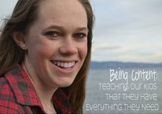 Being Content: Teaching Our Kids That They Have Everything They Need by Jennifer Wolfe