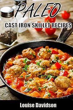Paleo Cast Iron Skillet Recipes by Louise Davidson, http://www.amazon.com/dp/B00SLZFPAG/ref=cm_sw_r_pi_dp_.tffvb0PK9MPE