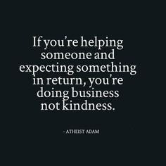 If you're helping someone...
