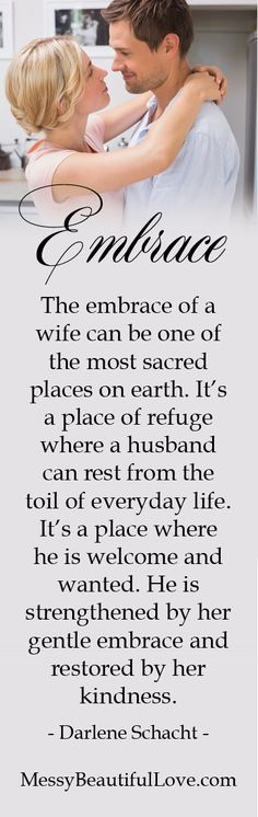 The Embrace of a wife can be one of the most sacred places on earth... ღ